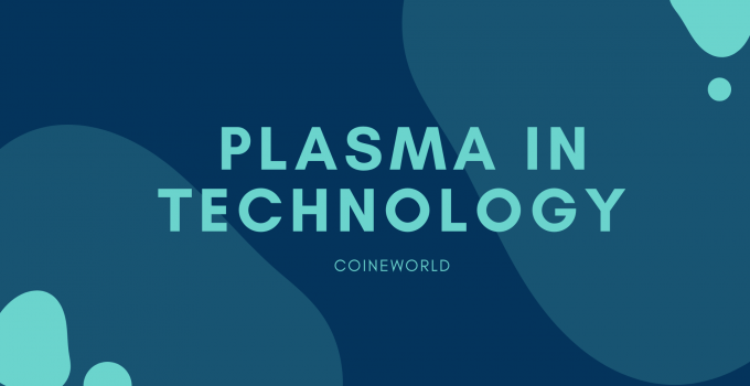 Which Can Be Categorized As The Use Of Plasma In Technology?
